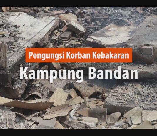 Pengungsi Korban Kebakaran Kampung Bandan
