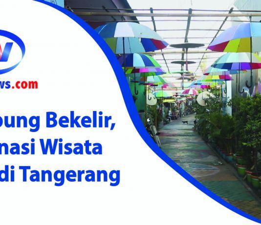 Kampung Bekelir, Destinasi Wisata Baru di Tangerang