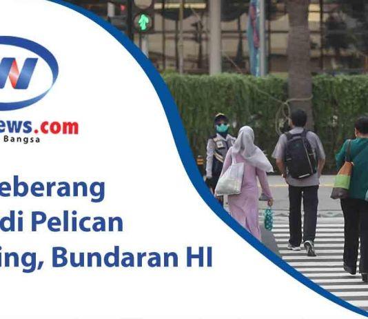 Menyeberang Jalan di Pelican Crossing, Bundaran HI